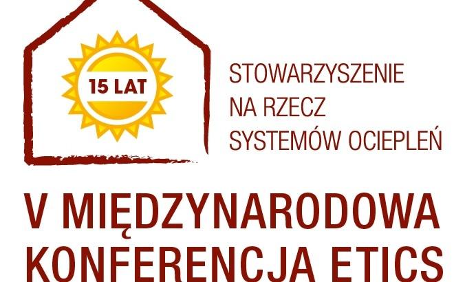 V Międzynarodowa Konferencja ETICS i 15-lecie SSO – jubileusz branży ociepleń już w maju